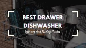 best drawer dishwasher