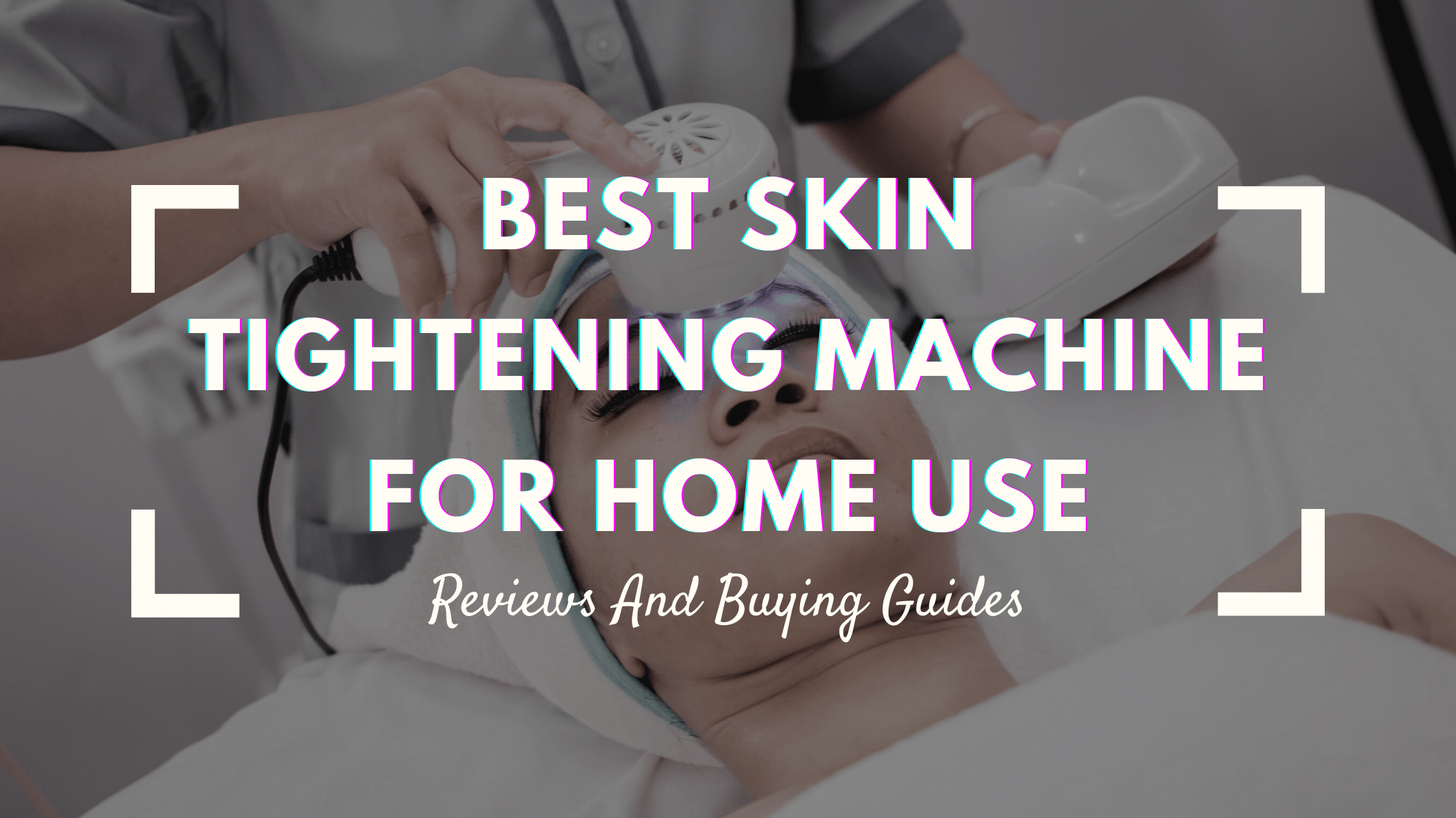 Best skin tightening machine for home use