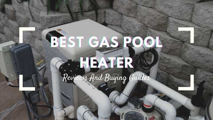best gas pool heater