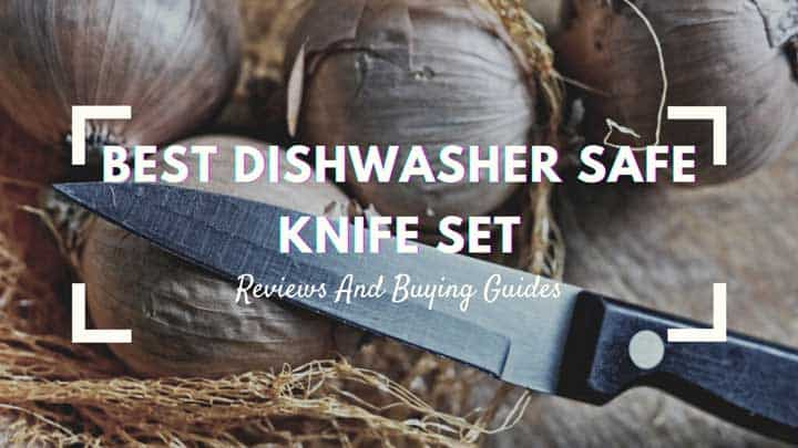 best dishwasher safe knife set