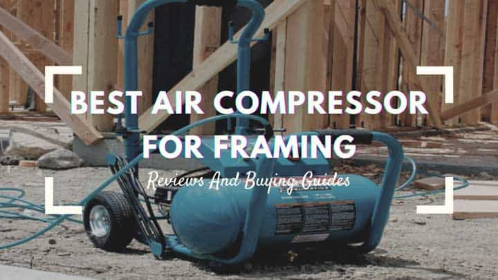 best air compressor for framing