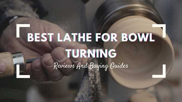 best lathe for bowl turning