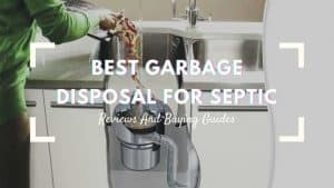 best garbage disposal for septic
