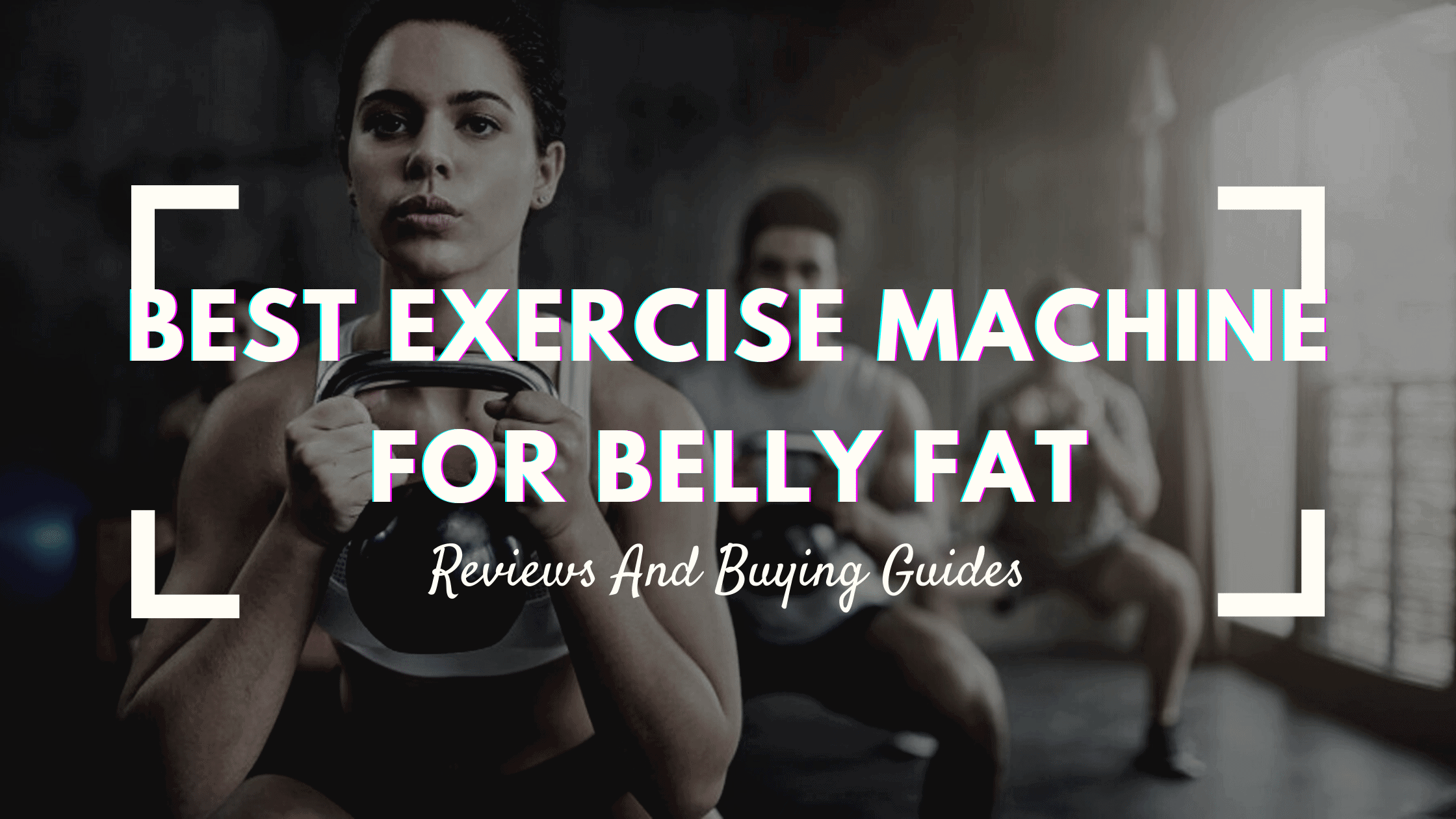 Best Exercise Machine For Belly Fat