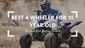 best 4 wheeler for 10 year old