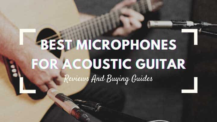 best microphones for acoustic guitar
