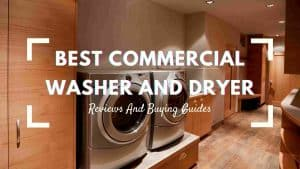 Best Commercial Washer And Dryer