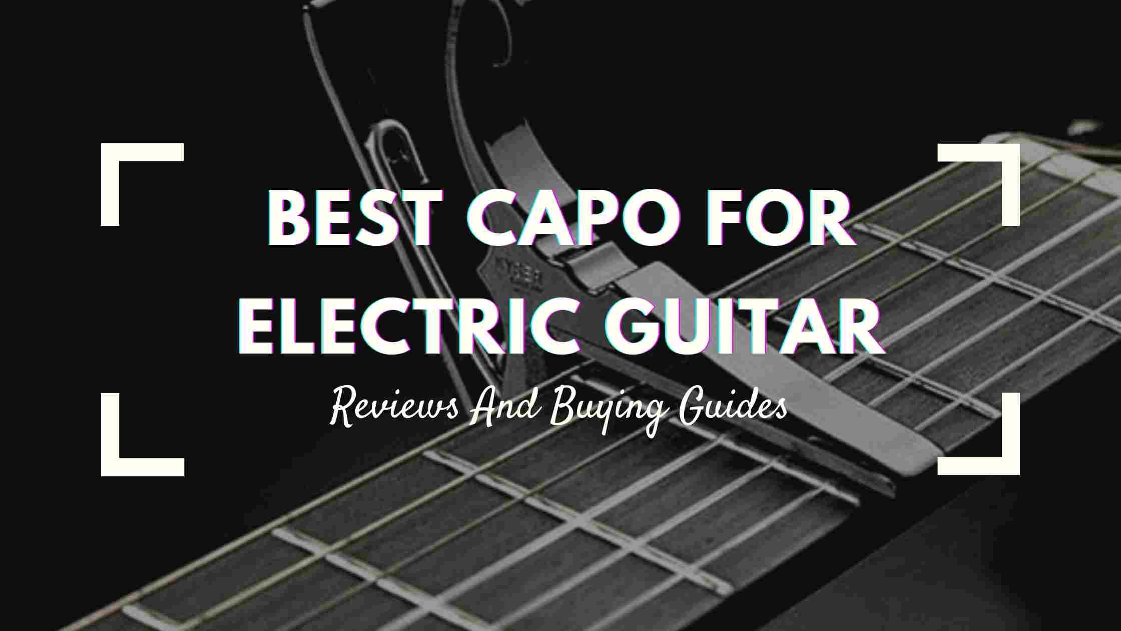 best capo for electric guitar