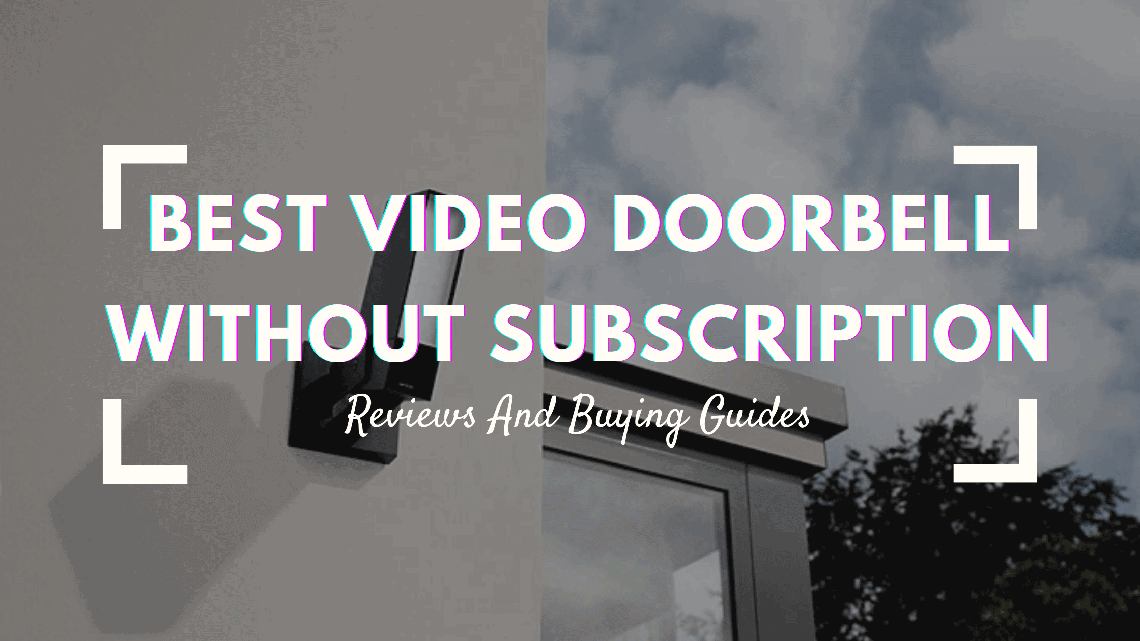 best video doorbell without subscription