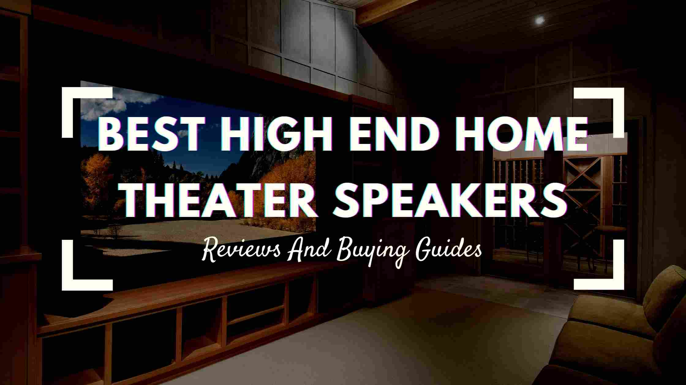 Top 17 Best High End Home Theater Speakers: Reviews & Comparison 2020