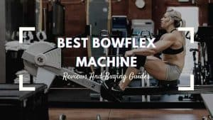 best bowflex machine