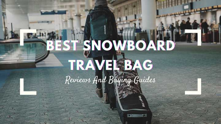 best snowboard travel bag
