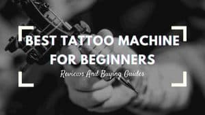 best tattoo machine for beginners