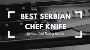 best serbian chef knife
