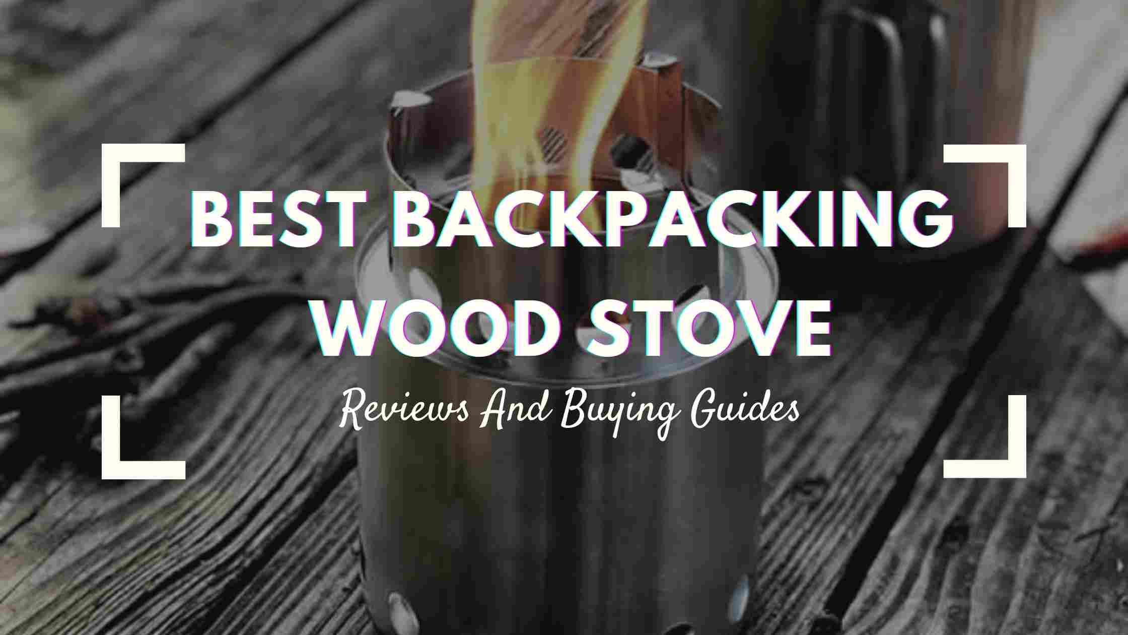 best backpacking wood stove