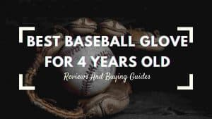 best baseball glove for 4 years old