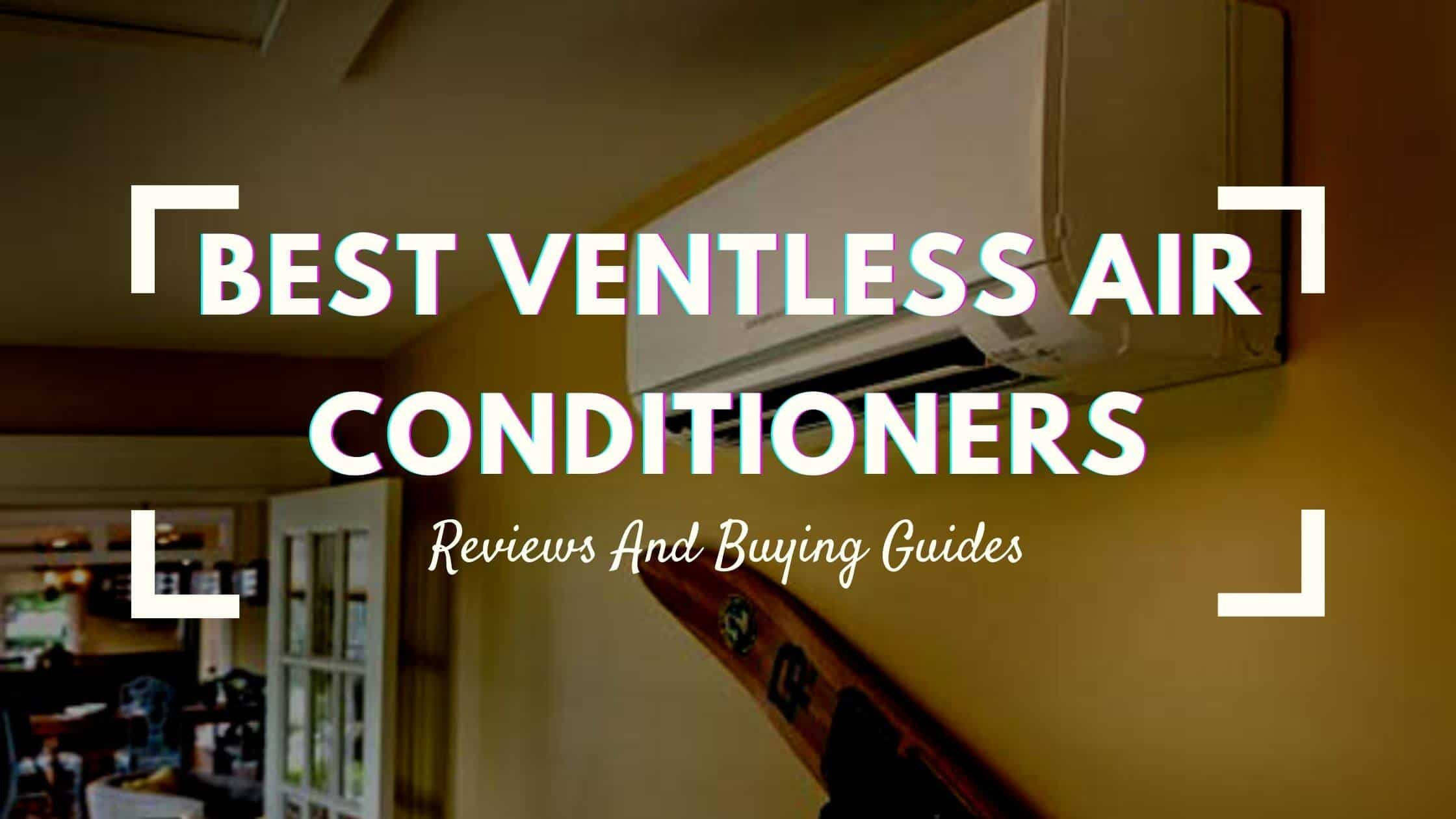 Best Ventless Air Conditioners
