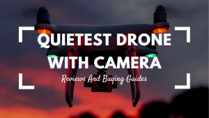 Quietest Drone With Camera