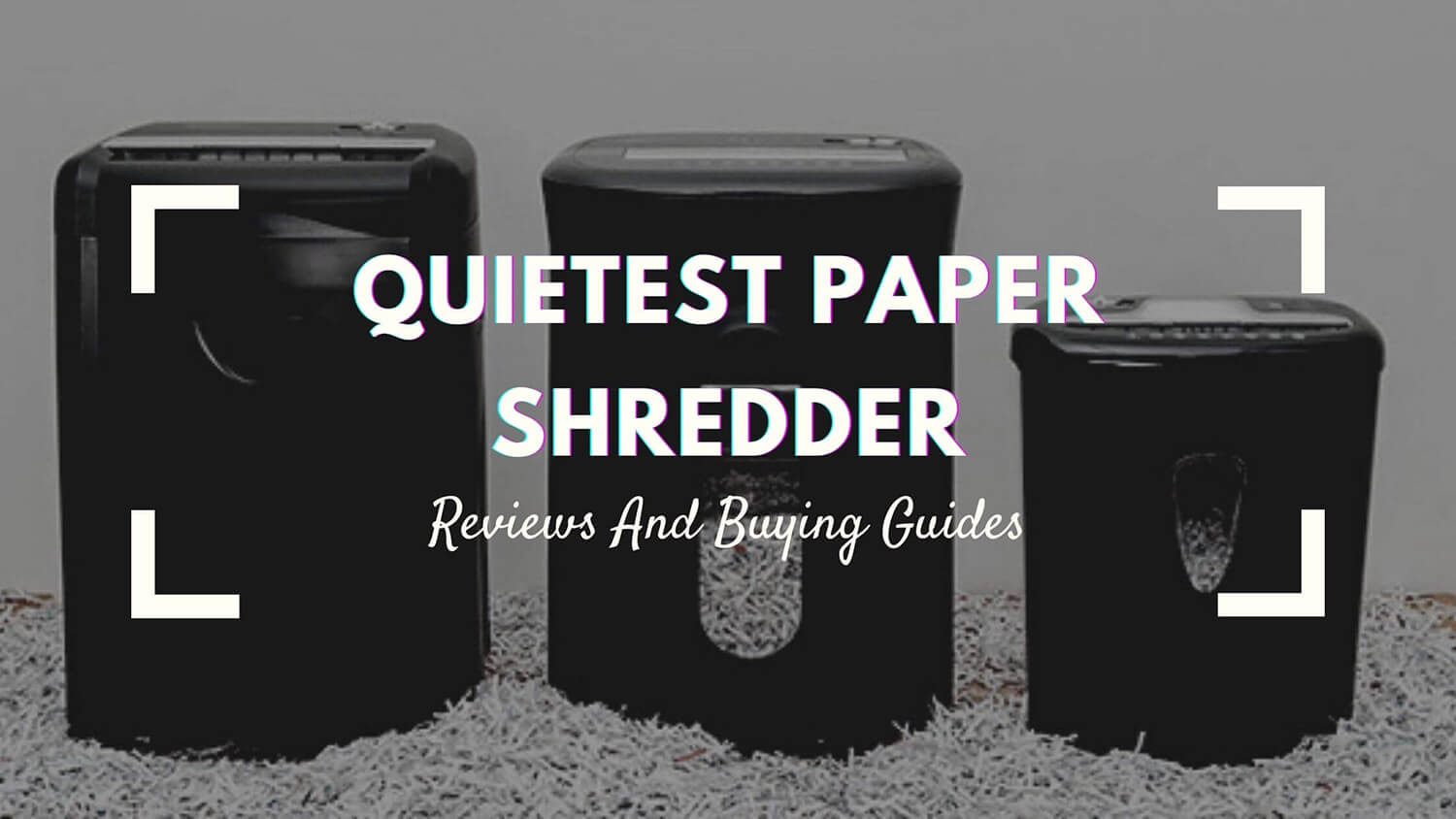 Quietest Paper Shredder